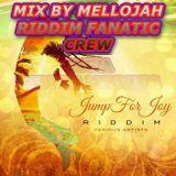 Jump For Joy Riddim Mix By MELLOJAH RIDDIM FANATIC CREW