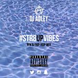 DJ ADLEY #STR8UPVIBES (Hip-Hop/RnB/AfroBeats)