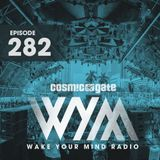 Cosmic Gate - Wake Your Mind Radio 282 (20 Years Album Special Part 2)