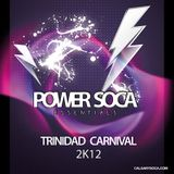 Power Soca Essentials 2k12 - T&T Carnival