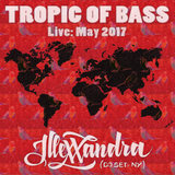 Illexxandra Live at Tropic of Bass May 2017