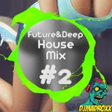 DjMadRoxx - Future&Deep House Mix #2