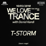 T-Storm - We Love Trance CE 028 with Daniel Kandi - Classic Stage (10.03.2018 - Mostowa 40 - Poznan)