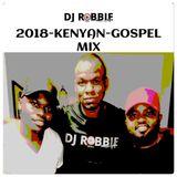 2018-KENYAN-GOSPEL-MIX{DJ-ROBBIE}