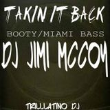 BOOTY/MIAMI BASS MIX TAKIN IT BACK ! DJ JIMI M