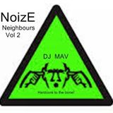 NoizE Neighbours Vol 2 -- Dj Mav  Crazy old hardcore