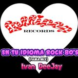 Lolly Pop, en tu Idioma Rock 80s' (Fama Mix) - Mixed By Ivan DeeJay