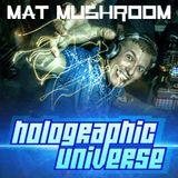 Mat Mushroom - Holographic Universe