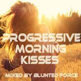 BLuNteD FoRcE pres. ★ Progressive Morningkisses pt3 ★