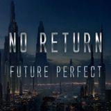 No Return #2 - Future Perfect