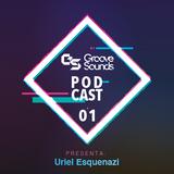 GROOVE SOUNDS PODCAST 01 (Uriel Esquenazi)