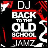 Dj Jamz - Back to the Old School Mix