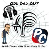 I Don't Care If My Voice Is Shot: ODO 119