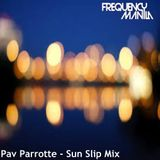 Pav Parrotte - Sun Slip Mix