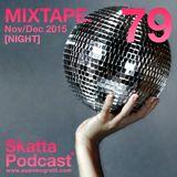 SkattaPodcast 79 MIXTAPE. Nov/Dec 2015 [NIGHT]