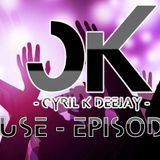 EPISODE 11 - CYRIL K HOUSE - HOUSE & ELECTRO #SEPTEMBRE