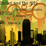 Decks and the City EP 001 l Beattunes.com January 2012 Exclusive by Karim-H