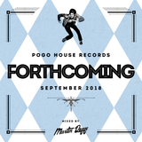 Pogo House Records - Forthcoming 005 (September 2018)
