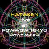 HATAKEN - Live at Powwow Tokyo - Powcast #4