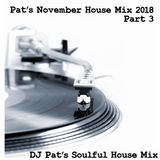 Pat's November House Mix Part 3