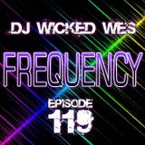 DJ Wicked Wes - Frequency 119