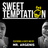 Sweet Temptation Radio Show by Mirelle Noveron #23 - Guest Mix From Mr. Argenis
