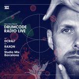 DCR467 – Drumcode Radio Live - Raxon studio mix recorded in Barcelona, Spain