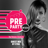 #104 NRJ PRE-PARTY by Sanya Dymov - Guest Mix by ETNA [2018-06-29]
