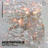 Acidtropicália w/ Avtomat & A_TROPIC - 21st June 2019
