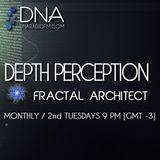 Fractal Architect - DNA Radio FM - Depth Perception #12
