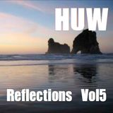 HUW - Reflections Vol5. Nu-Jazz, Latin, Electronica.