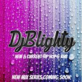 @DJBlighty - New & Current R&B & Hip Hop (New Mix Series' Coming Soon)
