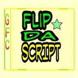 FLIP DA SCRIPT #GFC