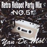 Yan De Mol - Retro Reboot Party Mix 51.
