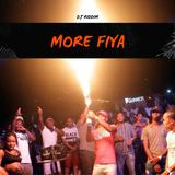 More Fiya - Dancehall Turn Up Mix