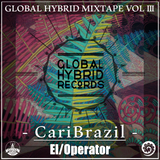 El/Operator - CariBrazil (Global Hybrid Mixtape Vol.4)