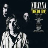NIRVANA -  1992/02/19 - Nakano Sunplaza, Tokyo, JP Soundboard