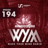 Cosmic Gate - Wake Your Mind Episode 194