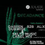 Decadance #33 by Skalator Music feat. Darren Dubwise part 2 / Skalator Music Label Mix  - 21.06.2019
