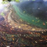 Exhaust - Fourteen
