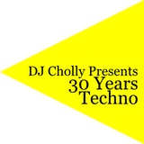 DJ Cholly presents 30 Years Techno