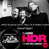 Apéromix #49 Radio HDR by Soul & Tropiques meets Pedro & Caroll Dejee - 30/01/2018 -