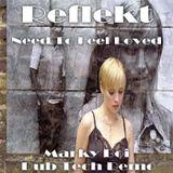 Reflekt - Need To Feel Loved (Marky Boi Dub Tech Demo)