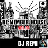 RE:MEMBER HOUSE Vol.01 DJ REMI