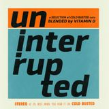 Uninterrupted - Blended By Vitamin D