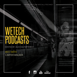weTech PODCAST #011 with Carter Walker