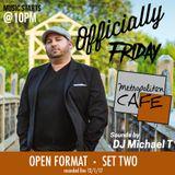DJ Michael T   Live from Metropolitan Cafe   Set Two - Open Format