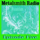 Metalsmith Radio - Episode Five