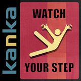 KANKA - WATCH YOUR STEP 2014