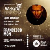 FRANCESCO MON - WICKED 7 RADIO SHOW ON IBIZA LIVE RADIO 16 - 02 - 2018